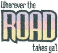 Wherever the Road Takes Ya!*